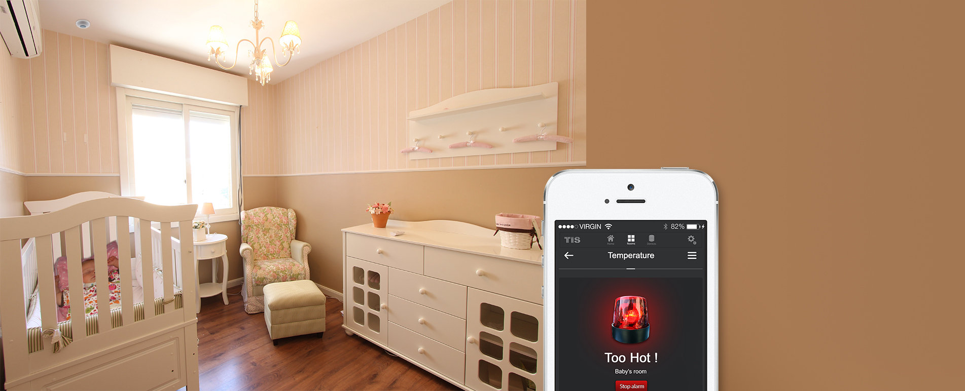 TIS smart apps will alert you if baby room temperature so hot or so cold